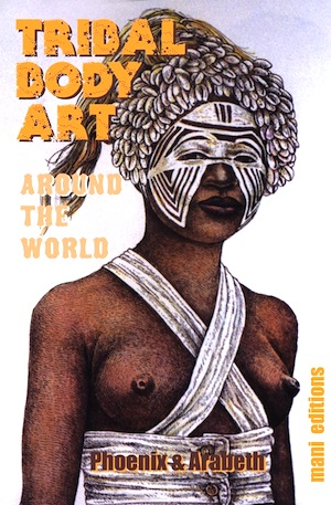 Tribal Body Art Around the World by Phoenix & Arabeth,ebook cover